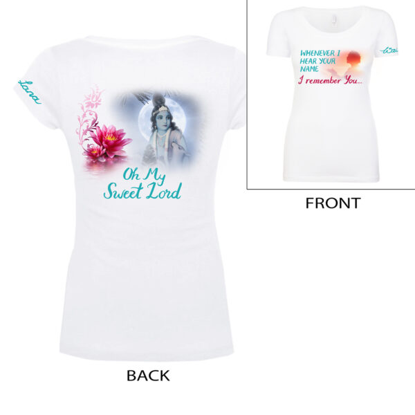 Oh My Sweet Lord T Shirt Women